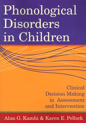 Phonological Disorders In Children By Kamhi, Alan G. (EDT)/ Pollock, Karen E. (EDT)