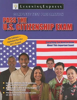 Pass the U.s. Citizenship Exam By Learningexpress, Llc [Study Guide Edition]